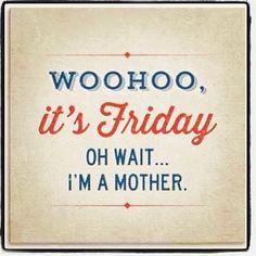 Friday :)