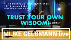 MIJKE GELBMANN | THE POWERFUL LIVING EXPERIENCE 2020 part IV Trust Yourself, Mindset, Broadway Shows, Architecture, Faith, Knowledge, Confidence, Consciousness, Life