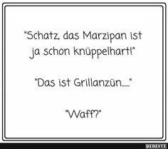 Schatz, das Marzipan ist ja schon knüppelhart! | Lustige Bilder, Sprüche, Witze, echt lustig