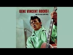 Gene Vincent Rocks! And The Blue Caps Roll - FULL ALBUM