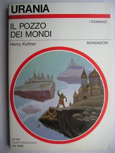 """The novel """"The Well of the Worlds"""" by Henry Kuttner was published for the first time in 1952 in the magazine """"Startling Stories"""" and in 1953 as a book. Cover art by Vincente Segrelles for an Italian edition. Click to read a review of this novel!"""