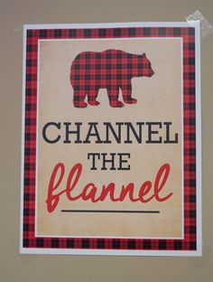 Channel the Flannel Party Sign Happy Birthday, First Birthday Parties, Birthday Party Themes, Boy Birthday, Birthday Ideas, Dessert Stand, Lumberjack Birthday Party, Motto, Camping Parties