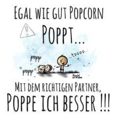 Egal wie gut #Popcorn #poppt ...mit dem richtigen #Partner ,poppe ich besser !!!  Aber sowas von ... ✌️