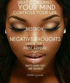 Think positive thoughts only. Queen Quotes, Girl Quotes, Woman Quotes, Me Quotes, Sister Quotes, Black Women Quotes, Inspirational Message, Inspiring Messages, Negative Thoughts