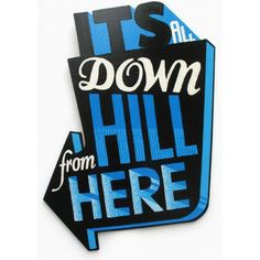 'It's All Downhill From Here' screenprint on wood by Andy Smith