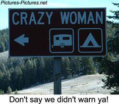 Warning : Crazy Woman!