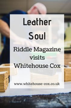 Riddle Magazine's Andy Barnham recently visited The Whitehouse Cox factory in Aldridge, England. He wrote a superb piece regarding the brand, which you can read via the link on the Whitehouse Cox Journal! Fashion Articles, Fashion Advice, Riddles, Wallets, England, Journal, Magazine, Mens Fashion, Purses