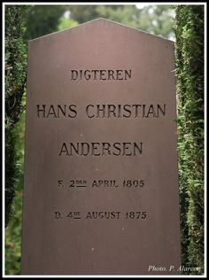 Grave marker of Hans Christian Andersen, in Denmark.  Yes from my Country,,,,