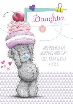 Tatty Teddy With Sweet Treats Happy Birthday Card For DaughterOnce you've personalised your card or uploaded a photo, and used the handwriting , 30th Birthday Wishes, Birthday Wishes For Daughter, Happy Birthday Cards, Card Birthday, Happy Birthday Gorgeous, Birthday Love, Construction Business Cards, Corporate Brochure Design, Web Design Tutorials