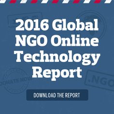 [DOWNLOAD NOW] The 2016 Global NGO Online Technology Report
