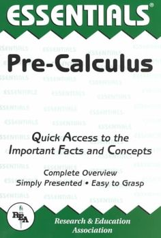 Pre-calculus: Quick Access to the Important Facts and Concepts