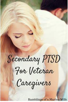 Secondary PTSD For Veteran Caregivers   Ramblings of a Marine Wife