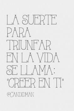 """La suerte para triunfar en la vida se llama: ""Creer en ti"". #Candidman #Frases https://t.co/9oR6yvqyyk @candidman"