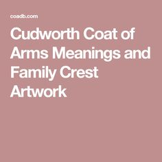 Cudworth Coat of Arms Meanings and Family Crest Artwork
