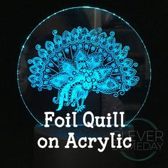 Foil Quill on Acrylic with Cricut or Silhouette