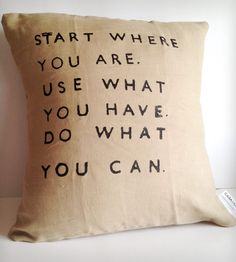 """Start Where You Are..."" Linen Pillow Cover"