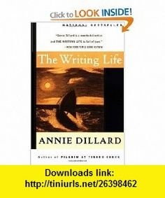 The Writing Life (9780060919887) Annie Dillard , ISBN-10: 0060919884  , ISBN-13: 978-0060919887 ,  , tutorials , pdf , ebook , torrent , downloads , rapidshare , filesonic , hotfile , megaupload , fileserve