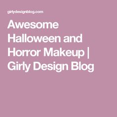 Awesome Halloween and Horror Makeup   Girly Design Blog