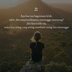 """""""Apa kau tau bagaimana lelah sakit dan menyusahkannya menunggu seseorang? Jika kau tidak tau maka kau orang yang sering membuat orang lain menunggu."""" . Kiriman dari @hariiyati . . Tag like dan comment. Kirim(DM /Tag) kata-kata buatanmu ya. #pathdaily #pathindonesia #tumblrquotes #quotesindonesia #quote #katakata #premankalem #pecahankaca #yangterdalam #sajak #catatanfilm #puisi"""