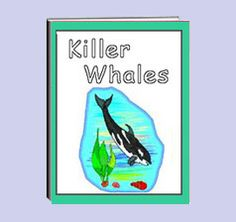 """The thematic unit eWorkbook titled """"Killer Whales"""" describes the many types of whales, what they look like, how they live in pods, their wonderful method of communicating, and more.  Activity worksheets are included."""