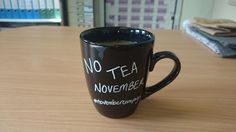 Saying No to Tea in NOvember. Saying no to violence against women and exploitation. #NOvembercampaign www.no-vember.org.uk
