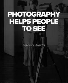 Berenice Abbott Quote #Photography #Quote