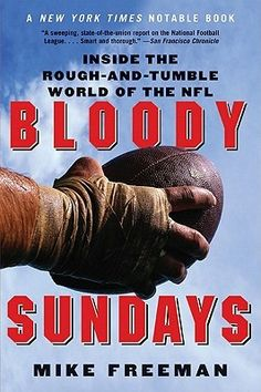 Bloody Sundays: Inside the Rough-and-Tumble World of the NFL