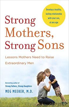 Strong Mothers, Strong Sons: Lessons Mothers Need to Raise Extraordinary Men by Meg Meeker M.D. http://www.amazon.com/dp/0345518101/ref=cm_sw_r_pi_dp_BK4pwb1Z8WES5