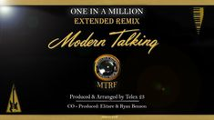Modern Talking - One In A Million (Extended Remix) 2018 Produced by Super Band Elitare © 💯 MTRF Produced an Aranged By Telex 23 © Co-Roducers: Elitare ©, Rya. One In A Million, Music Bands, The Creator, Pop, Modern, Popular, Trendy Tree, Pop Music, Bands