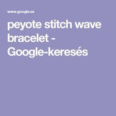 peyote stitch wave bracelet - Google-keresés