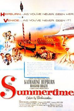 1955 Summertime; beautiful location, a vulnerable Katherine Hepburn; bellissimo!