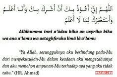"""""""Ya Allah, sesungguhnya aku berlindung pada-Mu dari menyekutukan-Mu dalam keadaan aku mengetahuinya dan aku memohon ampunan-Mu terhadap apa yang aku tidak tahu."""" (HR. Ahmad)"""