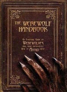 .Los manuales de hombre lobo Una guía esencial para los hombres lobo y, más en la inmortalidad Cómo evitarlos!