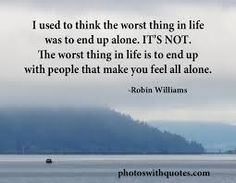 Loneliness Quote on an inspiring image. I used to think the worst thing in life was to end up alone. The worst thing in life is to end up with people that make you feel all alone. Lonely Quotes, Sad Quotes, Great Quotes, Bible Quotes, Words Quotes, Quotes To Live By, Inspirational Quotes, Tgif Quotes, Sayings