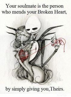 "(not my art) ""Your soulmate is the person who mends your broken heart by simply giving you theirs."""