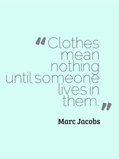 Marc Jacobs #fashion #quotes