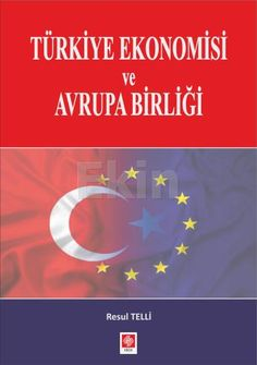 Ekin Yayınevi Türkiye Ekonomisi ve Avrupa Birliği %100 Orjinallik ve Levfu garantisi ile sizlere sunuyoruz., Ekin Yayınevi Kitap > Türkiye Ekonomisi ürün çeşitlerine sitemizden ulaşabilirsiniz.