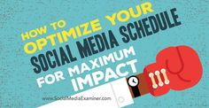 How to Optimize Your Social Media Schedule for Maximum Impact : Social Media Examiner Social Media Updates, Social Media Channels, Social Media Tips, Social Networks, Viral Marketing, Online Marketing, Social Media Marketing, Digital Marketing, Business Marketing