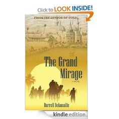 The Grand Mirage by Darrell Delamaide. Couldn't finish this one! It had a wonderful setting but there was no emotion and the writing was amateurish.