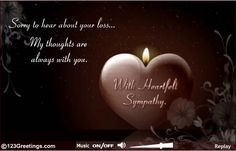 At this moment of grief extend your heartfelt sympathy through this ecard. Free online Sorry To Hear About Your Loss ecards on Inspirational Words Of Condolence, Words Of Sympathy, Condolence Messages, Sympathy Quotes, Condolences Quotes, Heartfelt Condolences, Get Well Messages, Funeral Quotes, Grieving Quotes