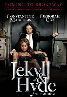 Jekyll and Hyde - American Idol star and Tony Award nominee Constantine Maroulis joins with multi-platinum recording artist and Grammy nominee Deborah Cox to inject new life into the classic tale of good and evil. Call Wolf's for Tickets!