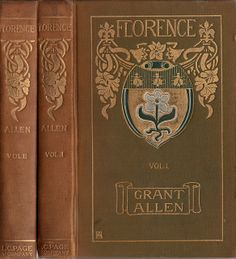 Travel Lovers' Library--Amy Sacker--Allen, Grant--Florence, 2 vols--Boston, L. C. Page, 1902 | Flickr - Photo Sharing!