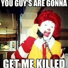 Ronald is NOT having it with these creepy clowns. Hoping we don't have to see them either!