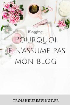 Pourquoi je n'assume pas mon blog - Trois heures vingt