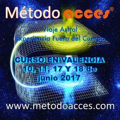 VIAJE ASTRAL - EFC 10, 11, 17 y 18 de junio 2017 CURSO INTENSIVO Método Acces® en VALENCIA. Información completa: http://www.viaje-astral.es/cursos/calendario/1706-int-val/
