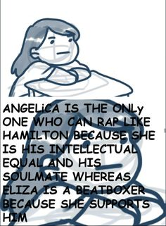 I feel like it more the ones that rap were always looking for more Lafayette wanted his country to be free Jefferson wanted to be better then Hamilton and Angelica was never satisfied Theatre Nerds, Musical Theatre, Theater, Hamilton Musical, Alexander Hamilton, Hamilton Lin Manuel Miranda, Hamilton Angelica, Fandoms, Hamilton Fanart