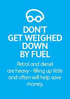 Don't get weighed down by fuel