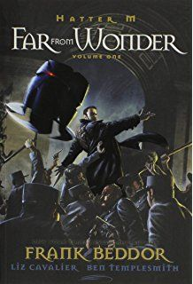 Hatter M, Vol. 1: Far From Wonder, (The Looking Glass Wars)(Paperback)
