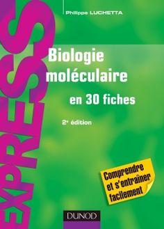 Biologie moléculaire en 30 fiches -- Philippe Luchetta - Source : http://www.dunod.com/sciences-techniques/sciences-fondamentales/sciences-de-la-vie-et-sante/licence/biologie-moleculaire-en-30-fiches