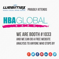 Make sure to check us out at the HBA Global Expo this week where you can learn more about WebiMax and how we can boost your marketing ROI.